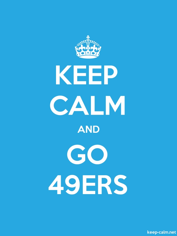 KEEP CALM AND GO 49ERS - white/blue - Default (600x800)