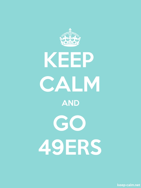 KEEP CALM AND GO 49ERS - white/lightblue - Default (600x800)