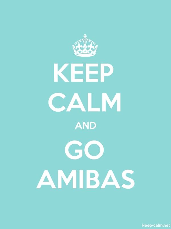 KEEP CALM AND GO AMIBAS - white/lightblue - Default (600x800)