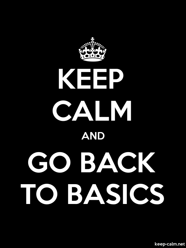 KEEP CALM AND GO BACK TO BASICS - white/black - Default (600x800)