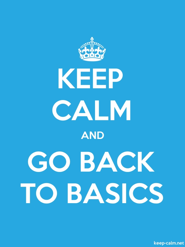 KEEP CALM AND GO BACK TO BASICS - white/blue - Default (600x800)