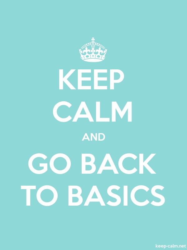 KEEP CALM AND GO BACK TO BASICS - white/lightblue - Default (600x800)