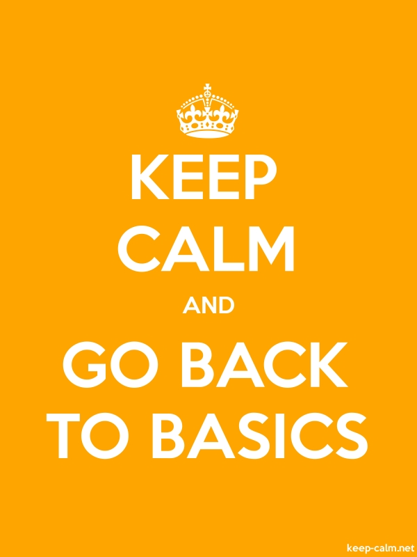 KEEP CALM AND GO BACK TO BASICS - white/orange - Default (600x800)