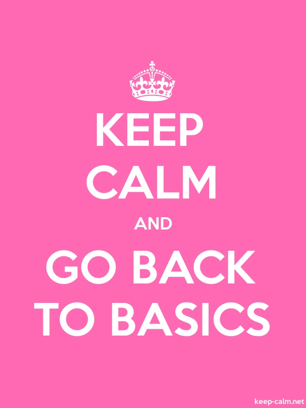 KEEP CALM AND GO BACK TO BASICS - white/pink - Default (600x800)