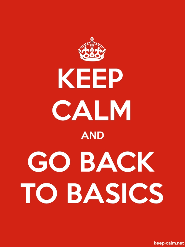 KEEP CALM AND GO BACK TO BASICS - white/red - Default (600x800)