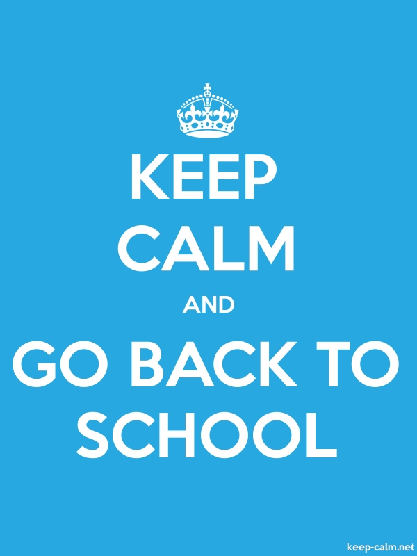 KEEP CALM AND GO BACK TO SCHOOL - white/blue - Default (600x800)