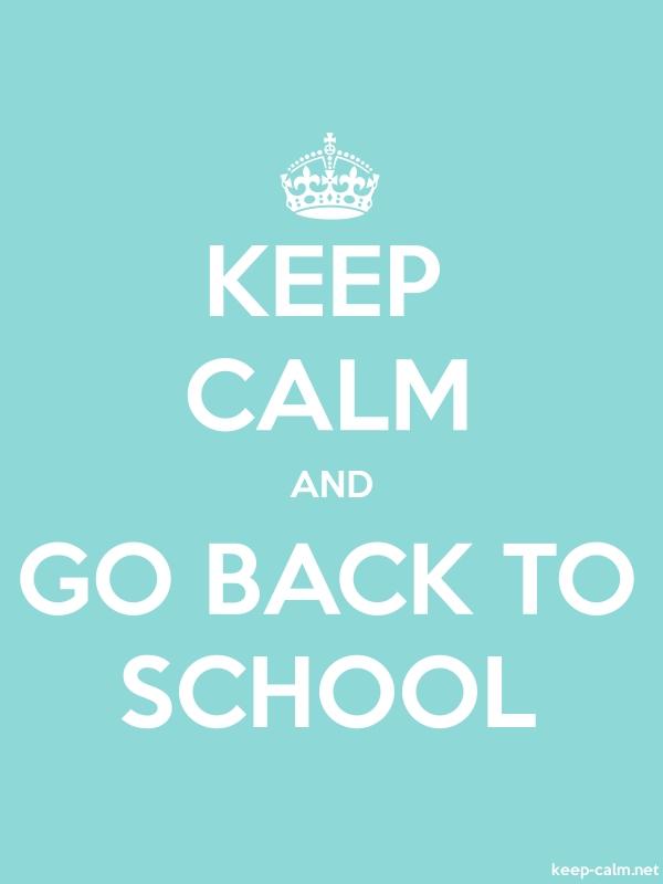 KEEP CALM AND GO BACK TO SCHOOL - white/lightblue - Default (600x800)
