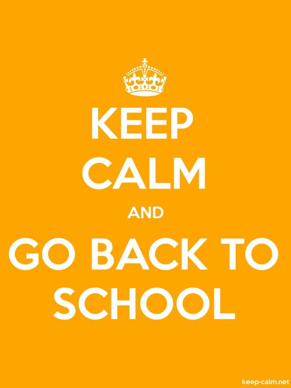 KEEP CALM AND GO BACK TO SCHOOL - white/orange - Default (600x800)