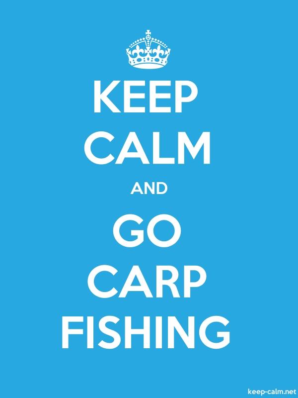 KEEP CALM AND GO CARP FISHING - white/blue - Default (600x800)