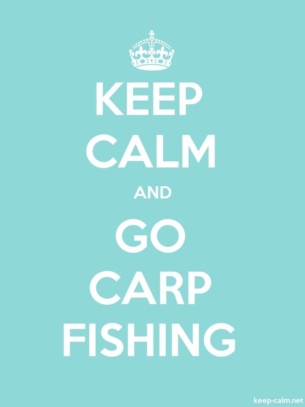 KEEP CALM AND GO CARP FISHING - white/lightblue - Default (600x800)