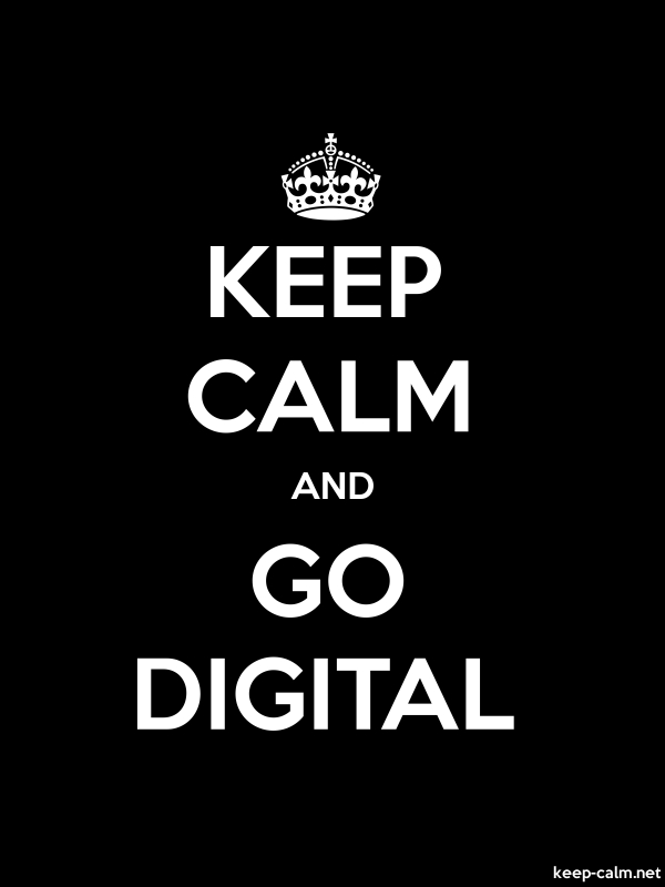 KEEP CALM AND GO DIGITAL - white/black - Default (600x800)