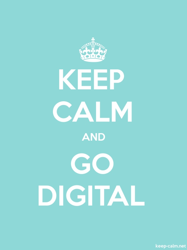 KEEP CALM AND GO DIGITAL - white/lightblue - Default (600x800)