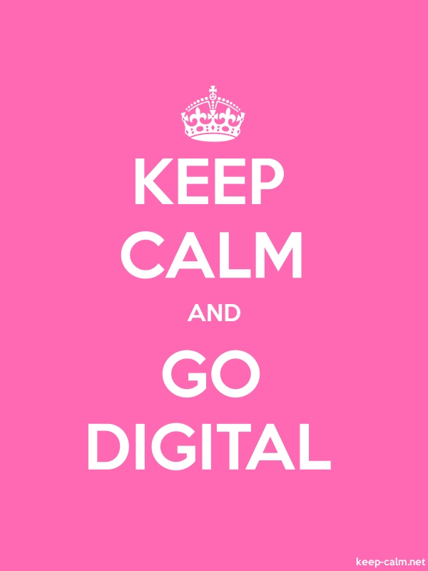 KEEP CALM AND GO DIGITAL - white/pink - Default (600x800)