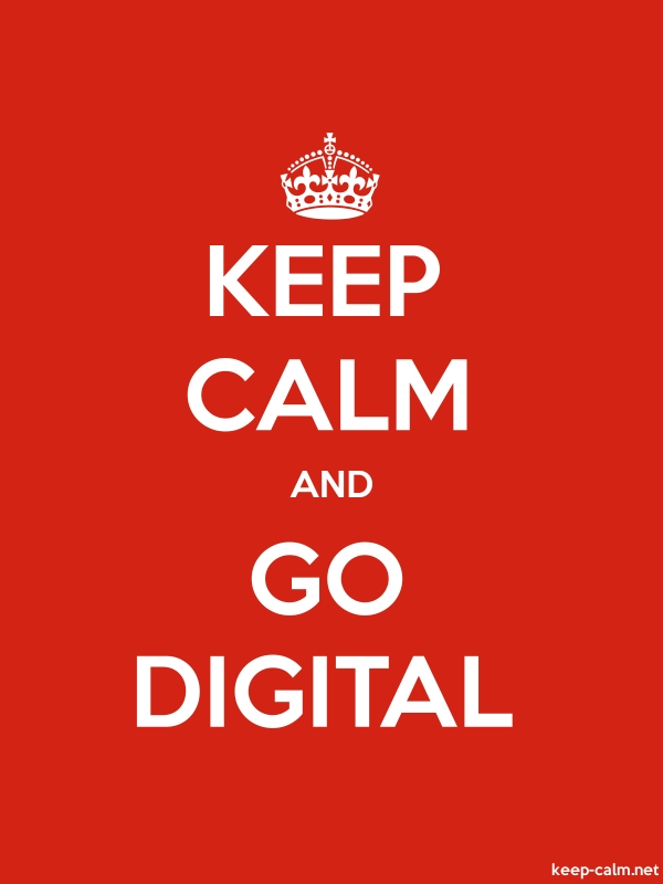 KEEP CALM AND GO DIGITAL - white/red - Default (600x800)