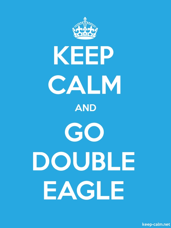 KEEP CALM AND GO DOUBLE EAGLE - white/blue - Default (600x800)