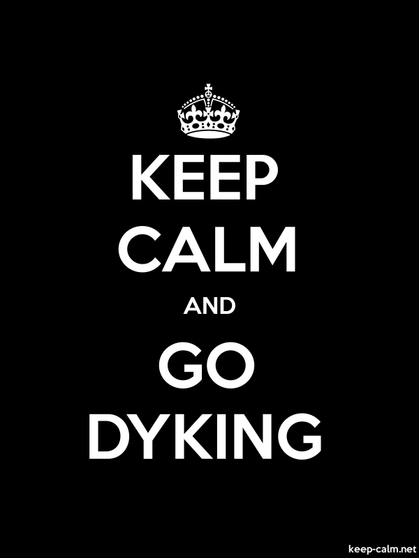 KEEP CALM AND GO DYKING - white/black - Default (600x800)