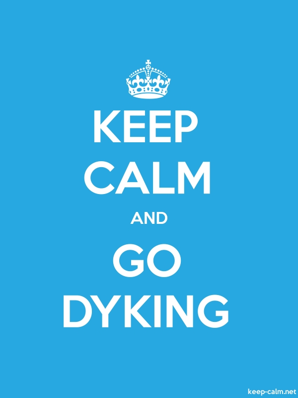 KEEP CALM AND GO DYKING - white/blue - Default (600x800)