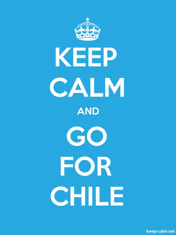 KEEP CALM AND GO FOR CHILE - white/blue - Default (600x800)