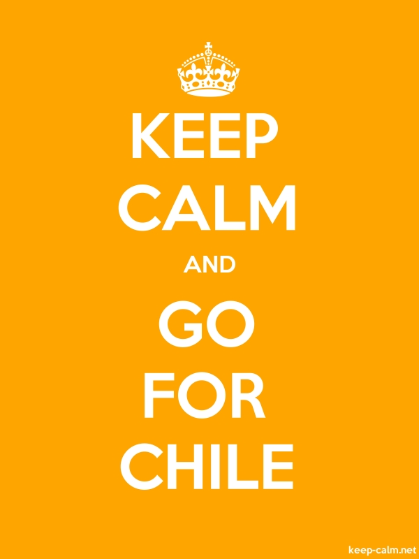 KEEP CALM AND GO FOR CHILE - white/orange - Default (600x800)
