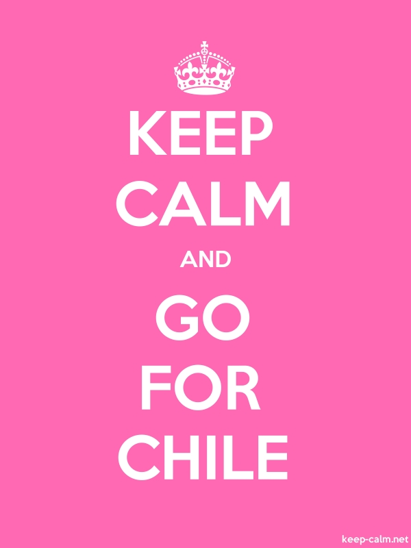 KEEP CALM AND GO FOR CHILE - white/pink - Default (600x800)