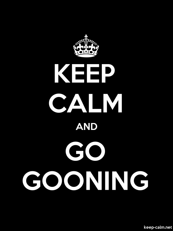 KEEP CALM AND GO GOONING - white/black - Default (600x800)