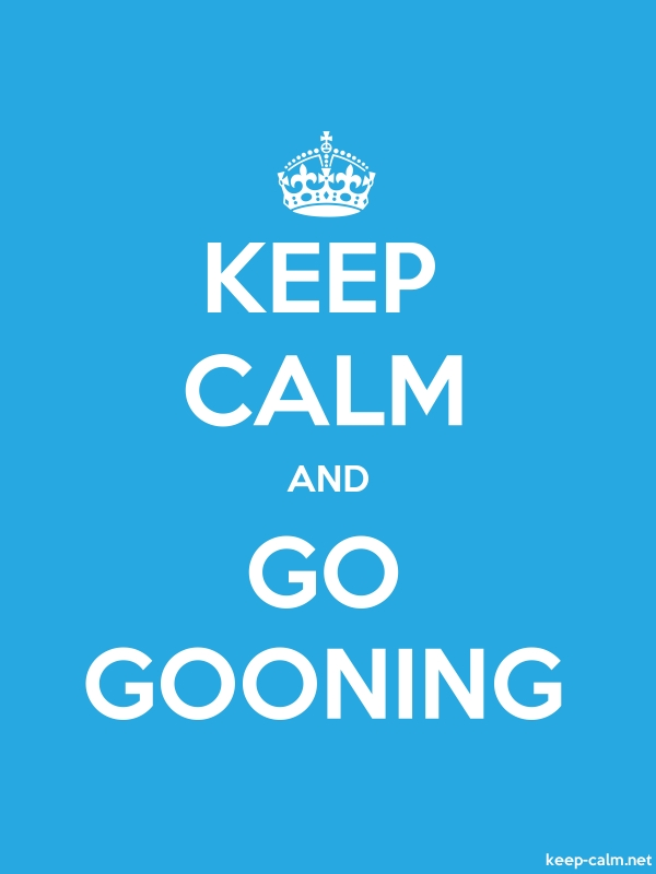 KEEP CALM AND GO GOONING - white/blue - Default (600x800)