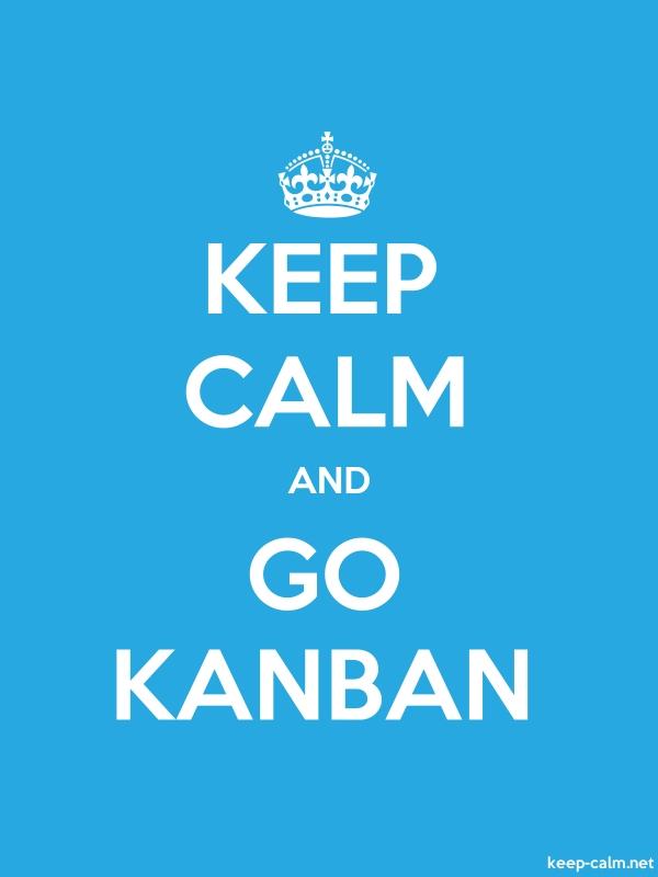 KEEP CALM AND GO KANBAN - white/blue - Default (600x800)