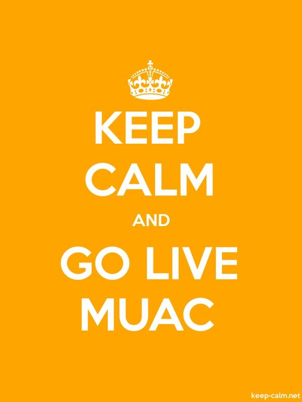 KEEP CALM AND GO LIVE MUAC - white/orange - Default (600x800)