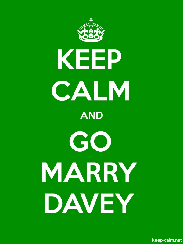 KEEP CALM AND GO MARRY DAVEY - white/green - Default (600x800)