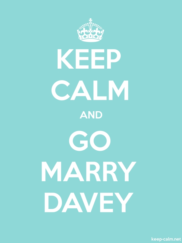 KEEP CALM AND GO MARRY DAVEY - white/lightblue - Default (600x800)