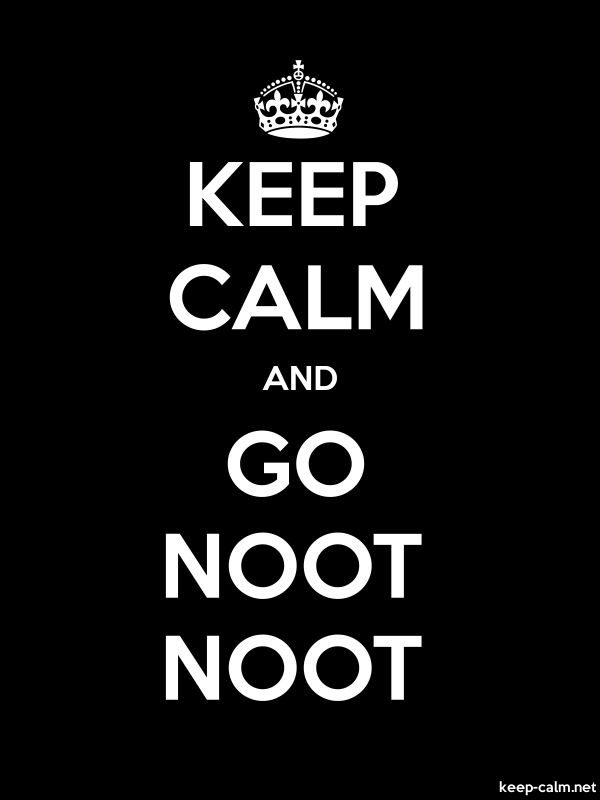 KEEP CALM AND GO NOOT NOOT - white/black - Default (600x800)
