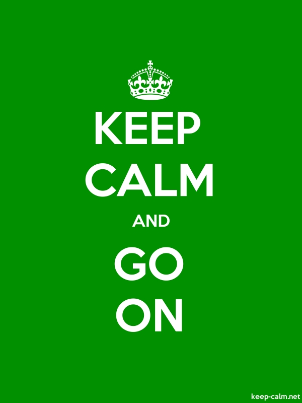 KEEP CALM AND GO ON - white/green - Default (600x800)