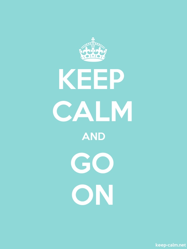 KEEP CALM AND GO ON - white/lightblue - Default (600x800)