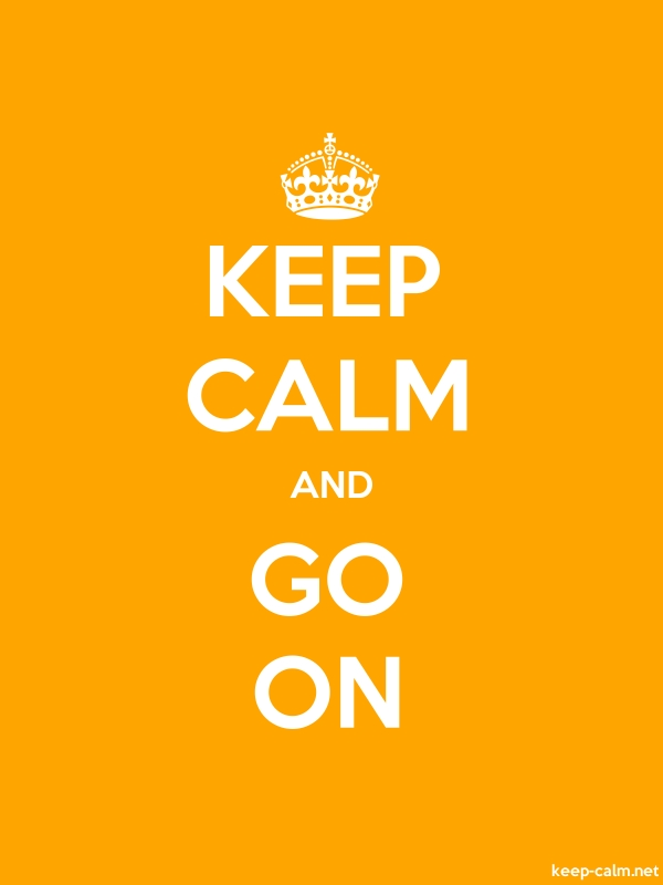 KEEP CALM AND GO ON - white/orange - Default (600x800)