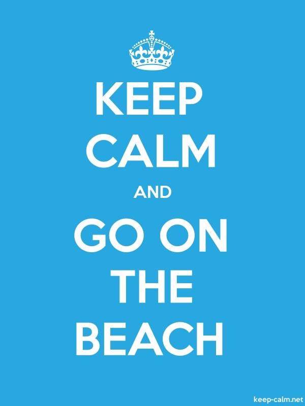 KEEP CALM AND GO ON THE BEACH - white/blue - Default (600x800)