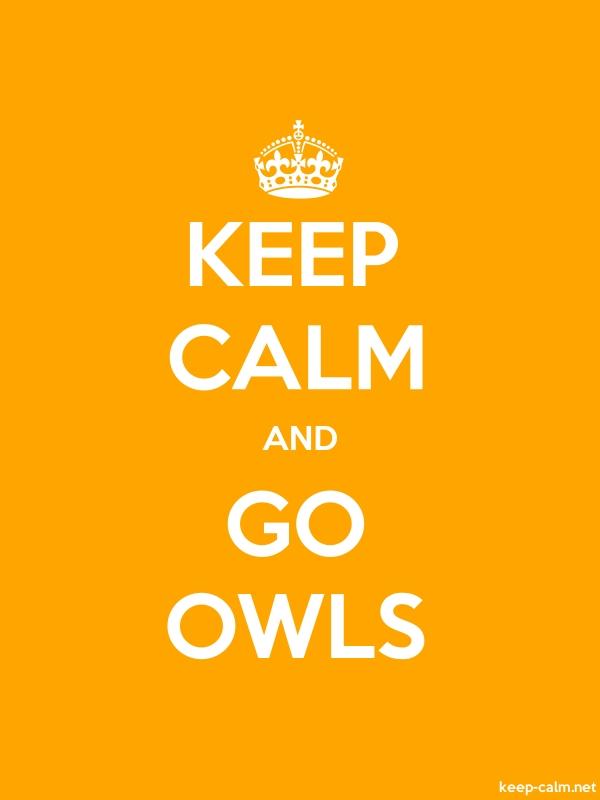 KEEP CALM AND GO OWLS - white/orange - Default (600x800)