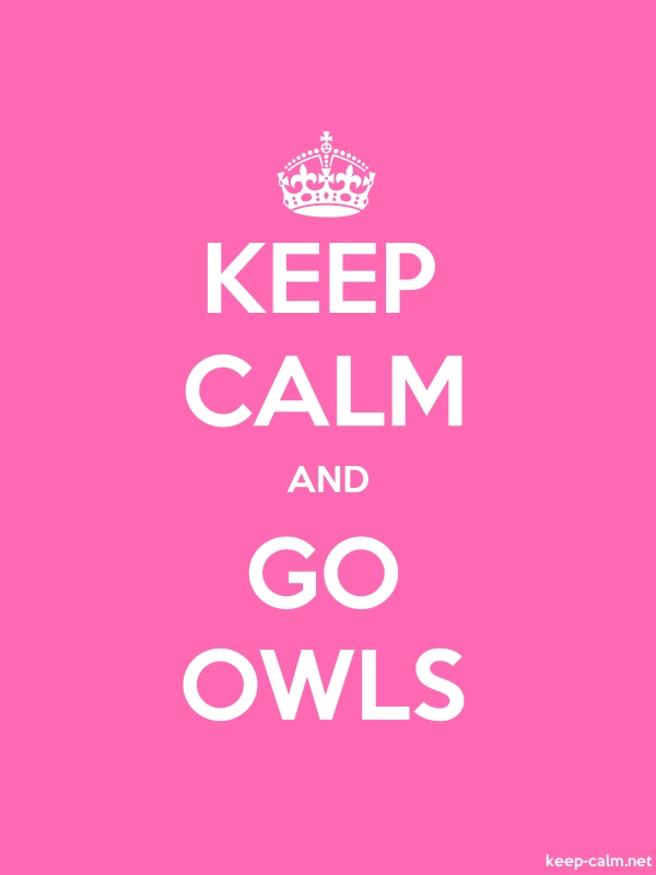 KEEP CALM AND GO OWLS - white/pink - Default (600x800)