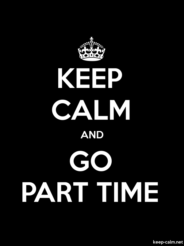 KEEP CALM AND GO PART TIME - white/black - Default (600x800)
