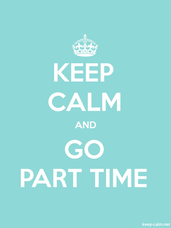 KEEP CALM AND GO PART TIME - white/lightblue - Default (600x800)