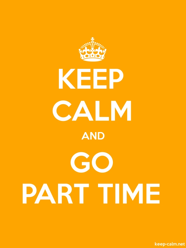 KEEP CALM AND GO PART TIME - white/orange - Default (600x800)