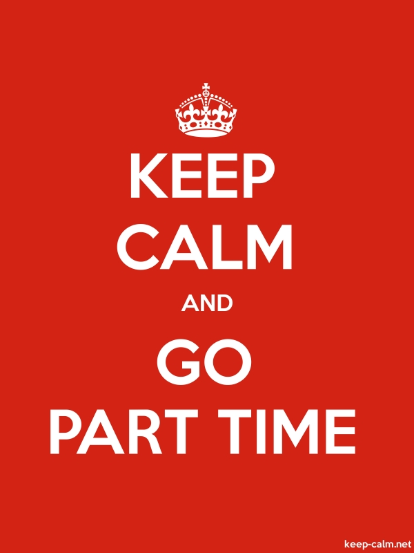 KEEP CALM AND GO PART TIME - white/red - Default (600x800)