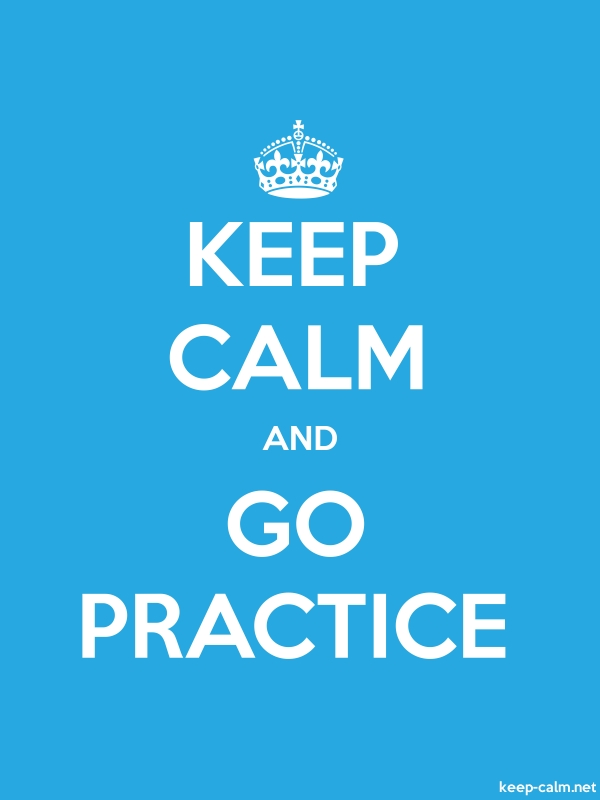 KEEP CALM AND GO PRACTICE - white/blue - Default (600x800)