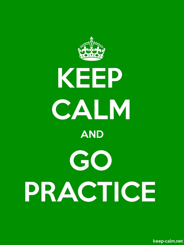 KEEP CALM AND GO PRACTICE - white/green - Default (600x800)