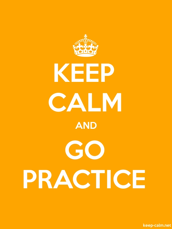 KEEP CALM AND GO PRACTICE - white/orange - Default (600x800)