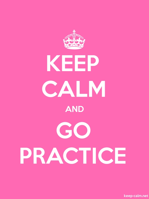KEEP CALM AND GO PRACTICE - white/pink - Default (600x800)