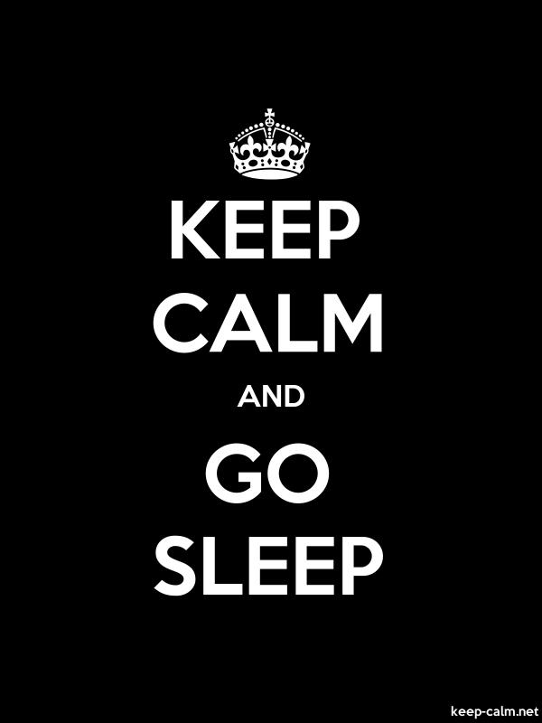 KEEP CALM AND GO SLEEP - white/black - Default (600x800)