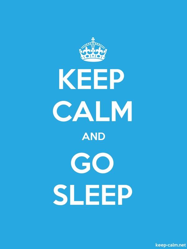 KEEP CALM AND GO SLEEP - white/blue - Default (600x800)