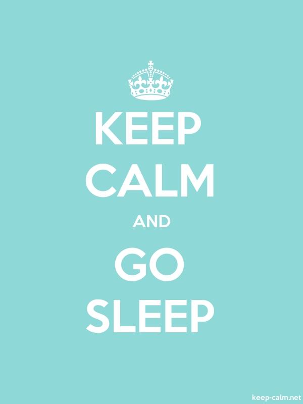 KEEP CALM AND GO SLEEP - white/lightblue - Default (600x800)