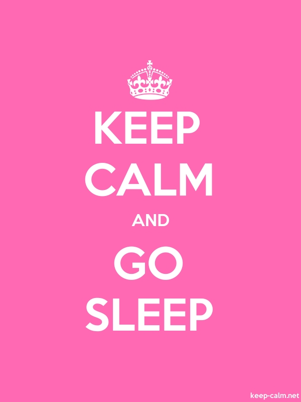 KEEP CALM AND GO SLEEP - white/pink - Default (600x800)