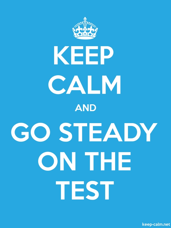 KEEP CALM AND GO STEADY ON THE TEST - white/blue - Default (600x800)
